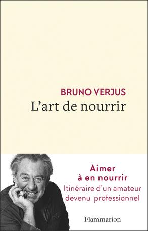 L'art de nourrir de Bruno Verjus - Editions Flammarion