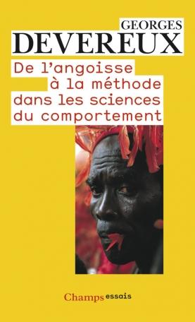 De L Angoisse A La Methode Dans Les Sciences Du Comportement De Georges Devereux Editions Flammarion