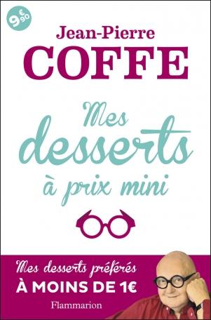 Jean-Pierre Coffe - Mes desserts à prix mini