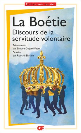 Discours de la servitude volontaire de Étienne de La Boétie - Editions  Flammarion