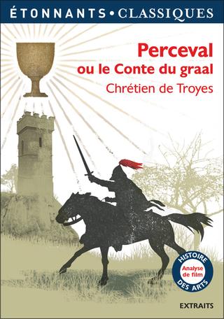cbd3047d0412d6 Perceval ou Le Conte du graal de Chrétien de Troyes - Editions ...