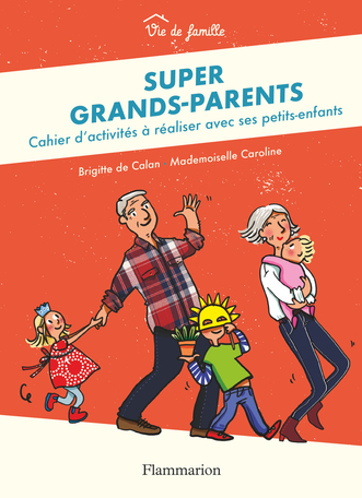 Super Grands Parents De Brigitte De Calan Mademoiselle Caroline Editions Flammarion