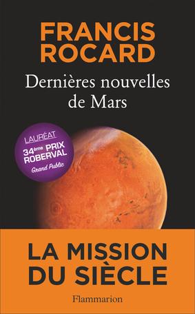 Dernieres Nouvelles De Mars De Francis Rocard Editions Flammarion