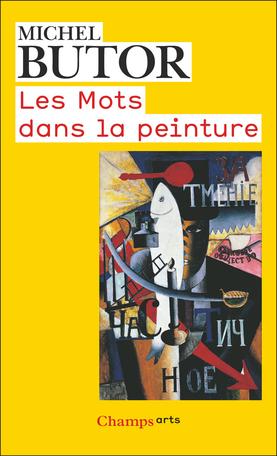 Les Mots Dans La Peinture De Michel Butor Editions Flammarion