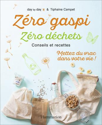 Zero Gaspi Zero Dechets De Tiphaine Campet Editions Flammarion