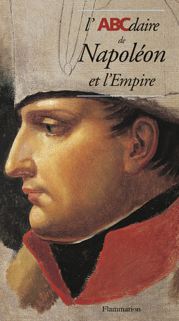 L'ABCdaire de Napoléon et l'Empire