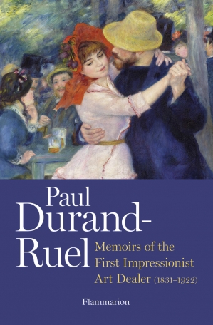 Memoir of the First Impressionist Art Dealer (1831-1922)