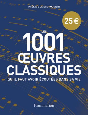 Les 1001 œuvres classiques qu'il faut avoir écoutées dans sa vie