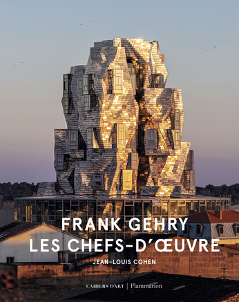 Frank Gehry - Les chefs-d'œuvre