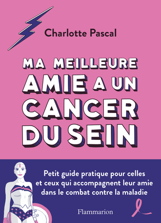 Ma meilleure amie a un cancer du sein