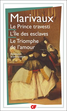 Le Prince travesti – L'Île des esclaves – Le Triomphe de l'amour