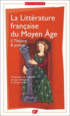 La Littérature française du Moyen Âge Tome 2 - Théâtre et poésie 2