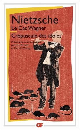 Le Cas Wagner – Crépuscule des idoles