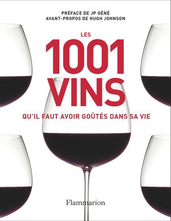 Les 1 001 vins qu'il faut avoir goûtés dans sa vie
