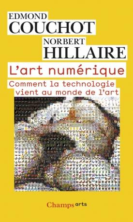Cover of  L'art numérique d'Edmond Couchot et Norbert Hilaire