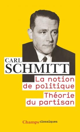 La Notion de politique - Théorie du partisan
