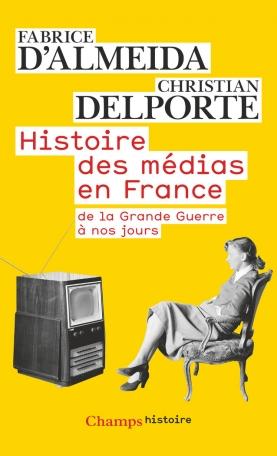 Histoire des médias en France de la Grande Guerre à nos jours