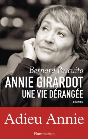 Annie Girardot une vie dérangée