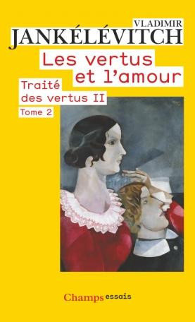 Les Vertus et l'amour Tome 2 - Traité des vertus II 2