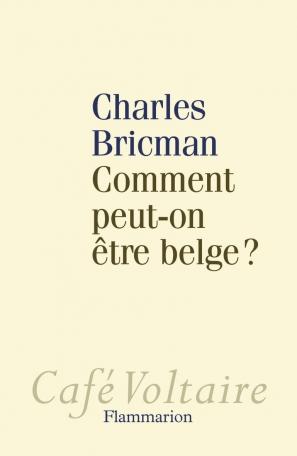 Comment peut-on être Belge?