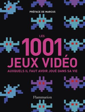Les 1 001 jeux vidéo auxquels il faut avoir joué dans sa vie