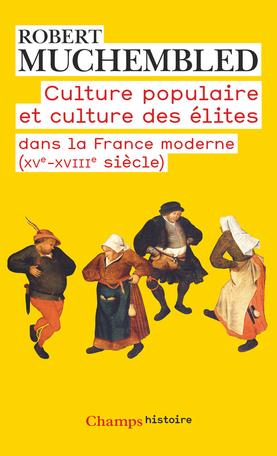 Culture populaire et culture des élites dans la France moderne