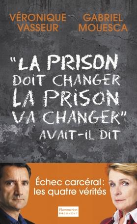 La Prison doit changer, la prison va changer, avait-il dit