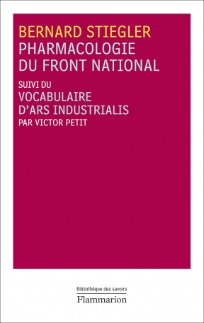 Pharmacologie du Front national suivi du Vocabulaire d'Ars Industrialis