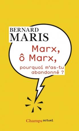 Marx, ô Marx, pourquoi m'as-tu abandonné?