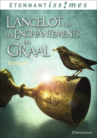 Lancelot ou Les Enchantements du Graal