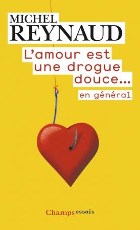 L'amour est une drogue douce... en général