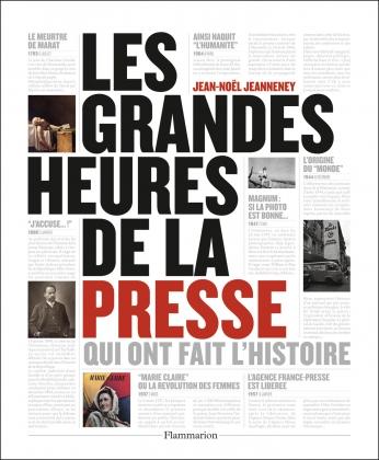 Les grandes heures de la presse qui ont fait l'histoire