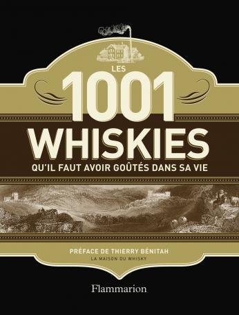 Les 1 001 whiskies qu'il faut avoir goûtés dans sa vie