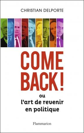 Come back ou L'Art de revenir en politique
