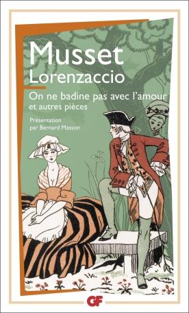 Lorenzaccio – On ne badine pas avec l'amour