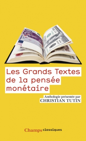 Les Grands textes qui ont fondé les théories monétaires