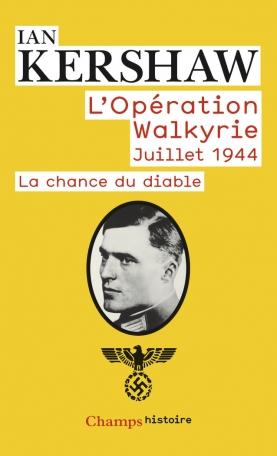 L'Opération Walkyrie Juillet 1944