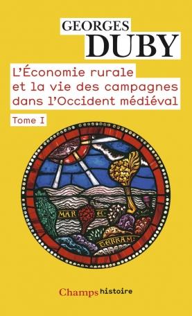 L'Économie rurale et la vie des campagnes dans l'Occident médiéval Tome 1 - France, Angleterre, Empire IXe-XVe siécles 2