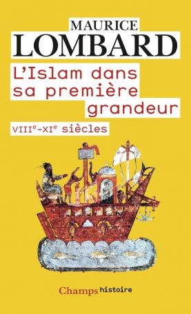 L'Islam dans sa première grandeur