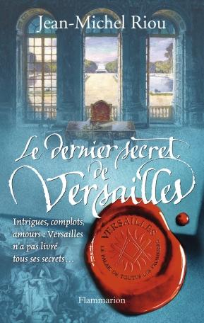 Le Dernier Secret de Versailles (1685-1715)