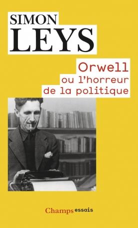 Orwell ou l'horreur de la politique