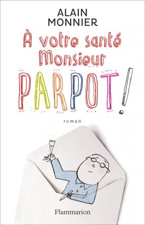 À votre santé, Monsieur Parpot!