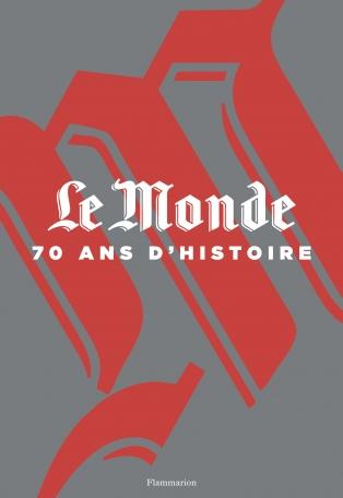 Le Monde, 70 ans d'histoire