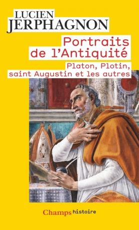 Portraits de l'Antiquité - Platon, Plotin, saint Augustin et les autres