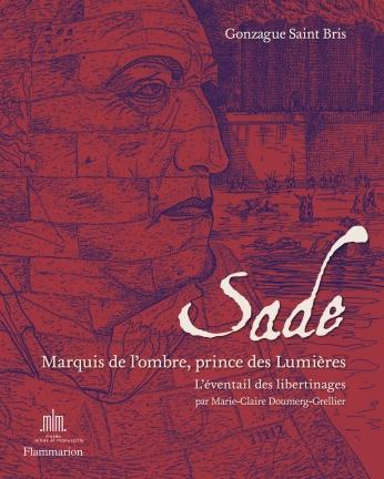 Sade. Marquis de l'ombre, prince des Lumières
