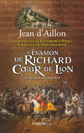 L'Évasion de Richard Cœur de Lion et autres nouvelles
