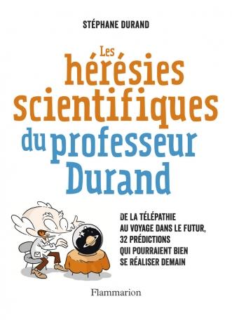 Les Hérésies scientifiques du professeur Durand