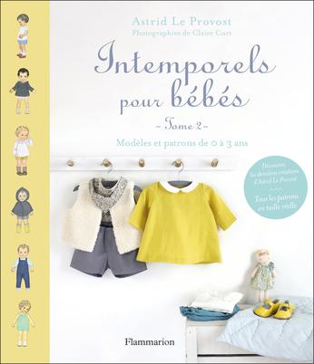 Intemporels pour bébés Tome 2 - Modèles et patrons de 0 à 3 ans 2