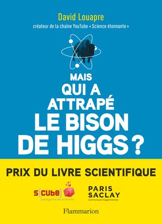 Mais qui a attrapé le bison de Higgs?
