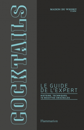Cocktails, le guide de l'expert